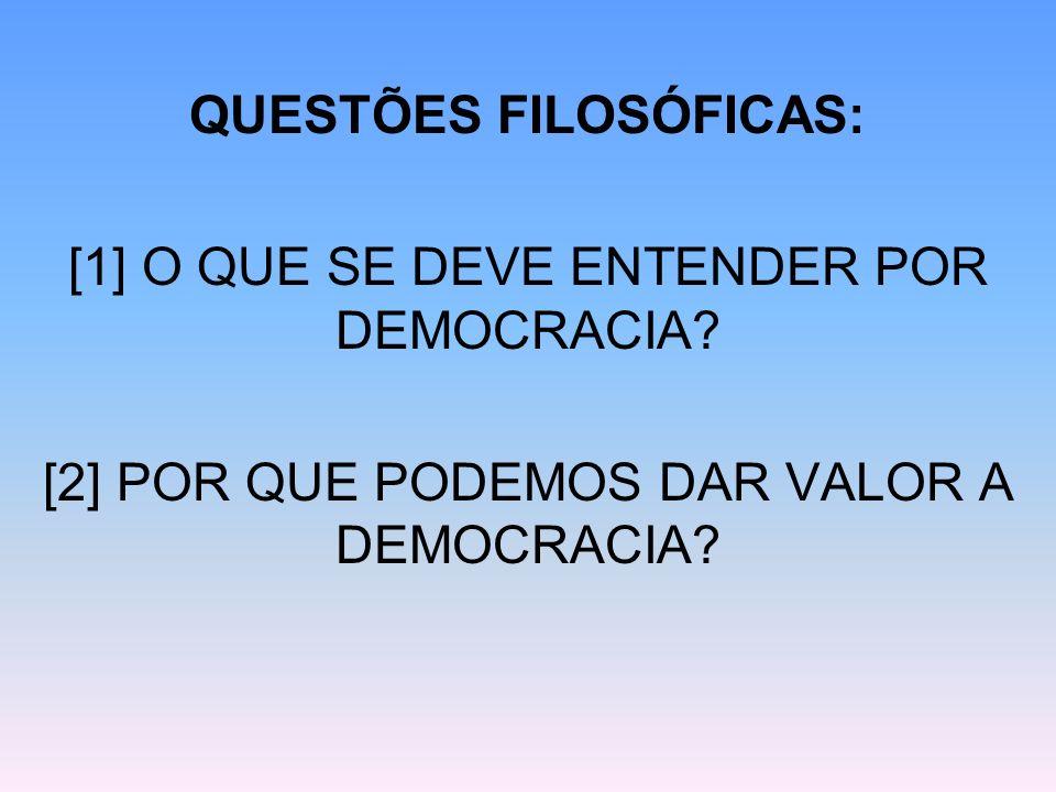 QUESTÕES FILOSÓFICAS: [1] O QUE SE DEVE ENTENDER POR DEMOCRACIA